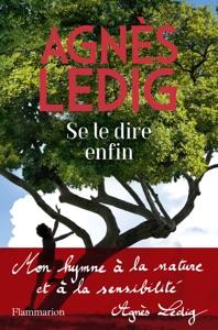 Se le dire enfin par Agnès Ledig Couverture de livre