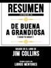 Resumen Extendido De De Buena A Grandiosa (Good To Great) - Basado En El Libro De Jim Collins