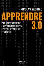 Apprendre 3.0 - Par L'inventeur De La Pédagogie D'Epita, Epitech, L'école 42 Et Zone 01