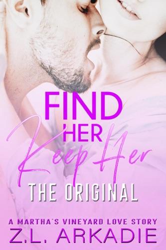 Z.L. Arkadie - Find Her, Keep Her (The Original)