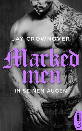 Marked Men: In seinen Augen - Jay Crownover