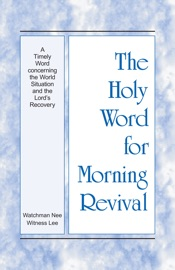 The Holy Word for Morning Revival - A Timely Word concerning the World Situation and the Lord's Recovery PDF Download