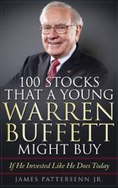 100 Stocks That a Young Warren Buffett Might Buy