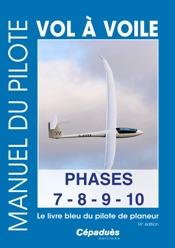 Manuel du pilote vol à voile Phases 7-8-9-10 La14e éd. du livre bleu du pilote de planeur
