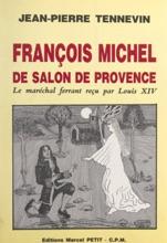 François Michel, De Salon-de-Provence, Le Maréchal Ferrant Reçu Par Louis XIV
