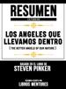Resumen Extendido: Los Angeles Que Llevamos Dentro (The Better Angels Of Our Nature) - Basado En El Libro De Steven Pinker