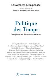 Politique des Temps - Imaginer les devenirs africains