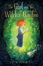 The Girl And The Witch S Garden