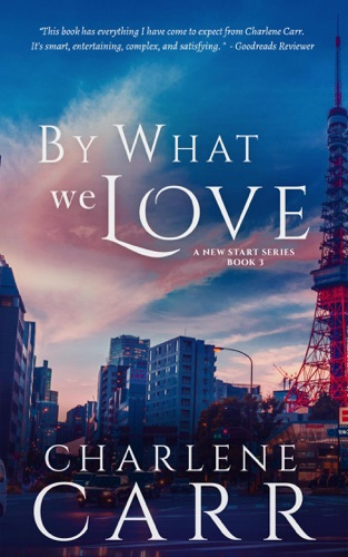 Charlene Carr - By What We Love