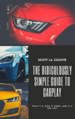 The Ridiculously Simple Guide to CarPlay