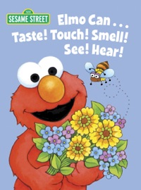 Elmo Can Taste Touch Smell See Hear Sesame Street