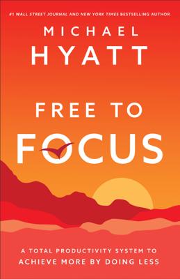 Free to Focus - Michael Hyatt book