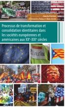 Processus De Transformation Et Consolidation Identitaires Dans Les Sociétés Européennes Et Américaines Aux XXe-XXIe Siècles