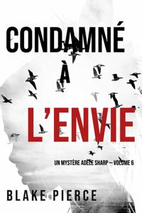 Condamné à l'envie (Un Mystère Adèle Sharp — Volume 6) Couverture de livre