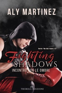 Fighting Shadows - Incontro con le ombre di Aly Martinez Copertina del libro