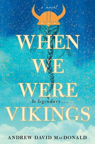 Andrew David MacDonald - When We Were Vikings