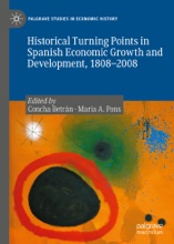 Historical Turning Points in Spanish Economic Growth and Development, 1808–2008