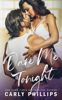 Dare Me Tonight - Carly Phillips