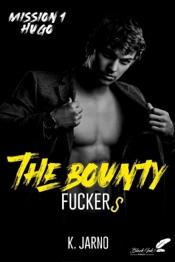 The Bounty F*****s, mission 1 : Hugo