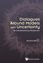 Dialogues Around Models And Uncertainty