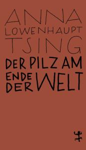 Der Pilz am Ende der Welt Buch-Cover