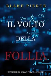 Il Volto della Follia (Un Thriller di Zoe Prime—Volume 4) Book Cover