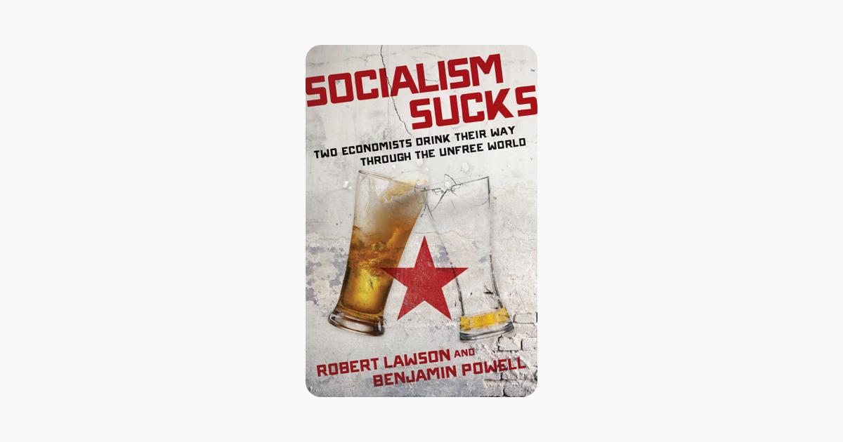 Socialism Sucks - Robert Lawson & Benjamin Powell