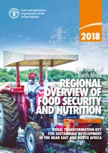 2018 Near East And North Africa Regional Overview Of Food Security And Nutrition: Rural Transformation - Key For Sustainable Development In The Near East And North Africa