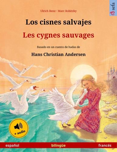 Los cisnes salvajes – Les cygnes sauvages (español – francés)