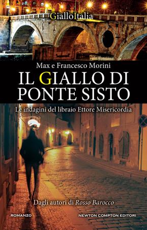 Il giallo di Ponte Sisto - Francesco Morini & Max Morini