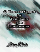 Guidance and Support for Twin Flames plus Free Exercises