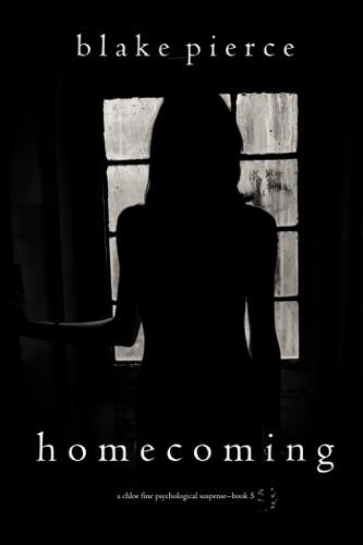 Blake Pierce - Homecoming (A Chloe Fine Psychological Suspense Mystery—Book 5)