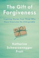 Katherine Schwarzenegger - The Gift of Forgiveness artwork