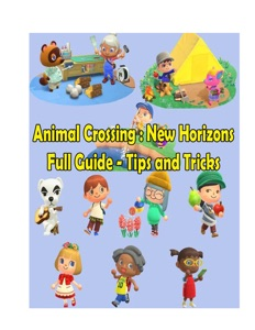 Animal Crossing Pocket Camp Guide - How to Quickly, Unlock Get to New Horizons