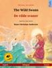 The Wild Swans – De Vilde Svaner (English – Danish). Bilingual Children's Book Based On A Fairy Tale By Hans Christian Andersen