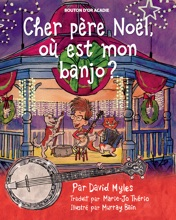 Cher Père Noël, Où Est Mon Banjo?