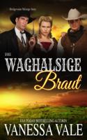 Vanessa Vale - Ihre waghalsige Braut artwork
