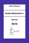 Analisi Matematica 1: Esercizi Serie