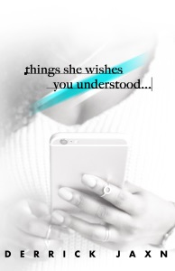 Things She Wishes You Understood