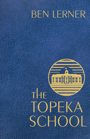 The Topeka School - Ben Lerner