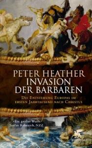 Invasion der Barbaren von Peter Heather, Bernhard Jendricke, Rita Seuß & Thomas Wollermann Buch-Cover