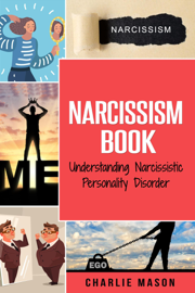 Narcissism: Understanding Narcissistic Personality Disorder