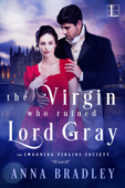 Download and Read Online The Virgin Who Ruined Lord Gray