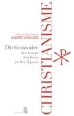 Christianisme - Dictionnaire des temps, des lieux et des figures