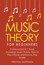 Music Theory: For Beginners - Bundle - The Only 3 Books You Need to Learn Music Theory Worksheets, Chord Theory and Scale Theory Today