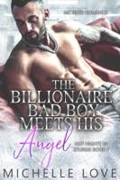 The Billionaire Bad Boy Meets His Angel: MC Biker Romance