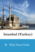 Istanbul (Turkey) - Wink Travel Guide