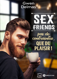 Sex Friends – Pas de contraintes, que du plaisir ! Par Sex Friends – Pas de contraintes, que du plaisir !