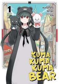 Kuma Kuma Kuma Bear (Manga) Vol. 1 - Kumanano & Sergei by  Kumanano & Sergei PDF Download