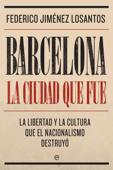 Barcelona. La ciudad que fue Book Cover